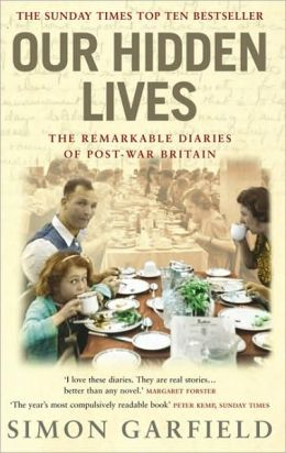 Our Hidden Lives: The Remarkable Diaries of Post-War Britain
