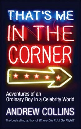 That's Me in the Corner: Adventures of an Ordinary Boy in a Celebrity World