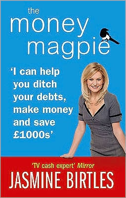The Money Magpie: 'I Can Help You Ditch Your Debts, Make Money and Save 1000s'. Jasmine Birtles Jasmine Birtles