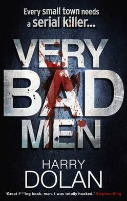 Very Bad Men. by Harry Dolan