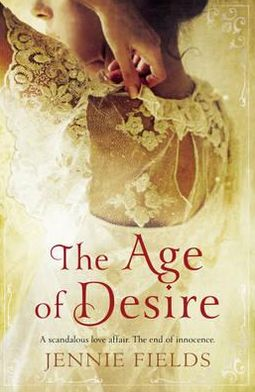 The Age of Desire. by Jennie Fields