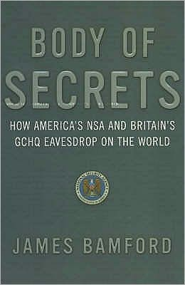 Body of Secrets: How America's National Security Agency Has Achieved Global Reach