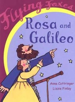 Rosa and Galileo. Anne Cottringer, Lizzie Finlay