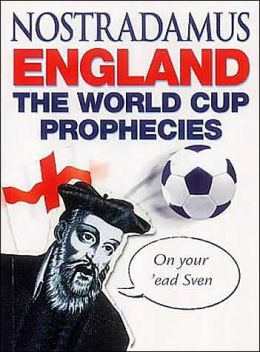Nostradamus England: The World Cup Prophecies