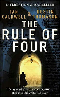 The Rule of Four. Ian Caldwell & Dustin Thomason
