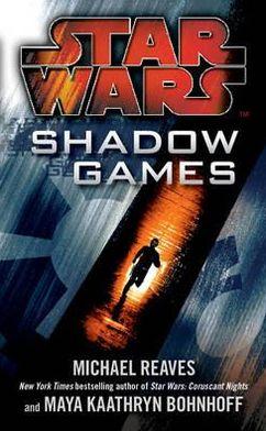 Shadow Games. by Michael Reaves, Maya Kaathryn Bohnhoff
