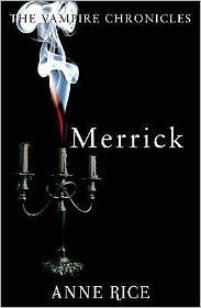 Merrick (Vampire Chronicles Series #7)