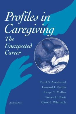 Profiles in Caregiving: The Unexpected Career