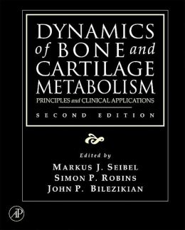 Dynamics of Bone and Cartilage Metabolism: Principles and Clinical Applications