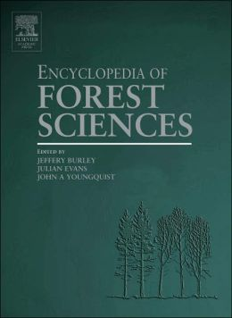 Encyclopedia of Forest Sciences, Four-Volume Set