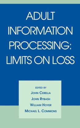 Adult Information Processing: Limits on Loss