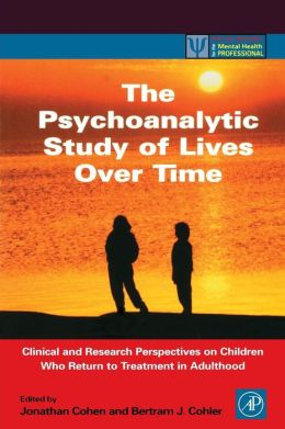 The Psychoanalytic Study of Lives Over Time: Clinical and Research Perspectives on Children Who Return to Treatment in Adulthood
