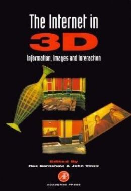 Internet in 3d, the: Information, Images, and Interaction