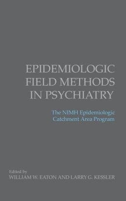Epidemiologic Field Methods in Psychiatry: The NIMH Epidemiologic Catchment Area Program