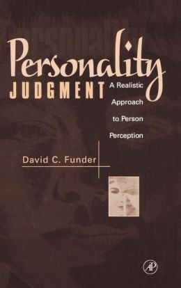 Personality Judgment: A Realistic Approach to Person Perception