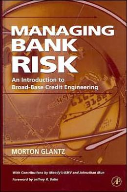 Managing Bank Risk: An Introduction to Broad-Base Credit Engineering