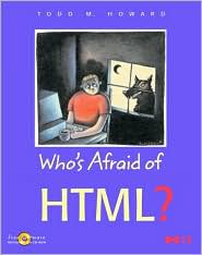 Who's Afraid of HTML?