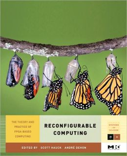 Reconfigurable Computing: The Theory and Practice of FPGA-Based Computation