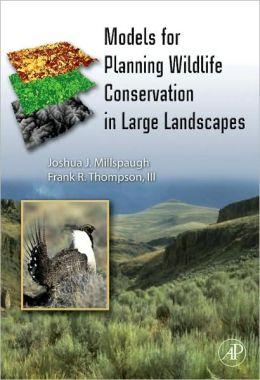Models for Planning Wildlife Conservation in Large Landscapes
