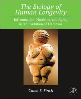 The Biology of Human Longevity:: Inflammation, Nutrition, and Aging in the Evolution of Lifespans