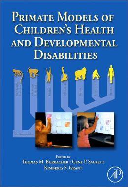 Primate Models of Children's Health and Developmental Disabilities