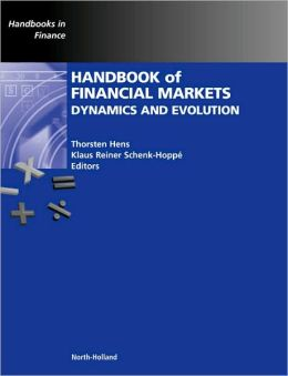 Handbook of Financial Markets: Dynamics and Evolution