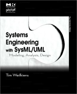 Systems Engineering with SysML/UML: Modeling, Analysis, Design