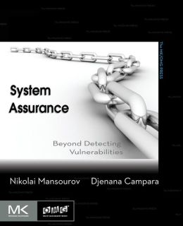 System Assurance: Beyond Detecting Vulnerabilities