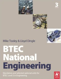 BTEC National Engineering: Mandatory and selected optional units for BTEC Level 3 in Engineering