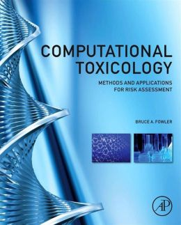 Computational Toxicology: Methods and Applications for Risk Assessment