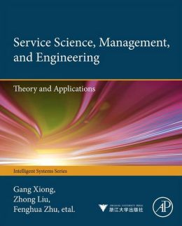 Service Science, Management, and Engineering:: Theory and Applications
