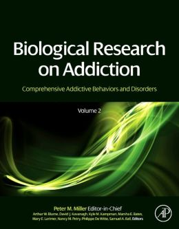 Biological Research on Addiction: Comprehensive Addictive Behaviors and Disorders, Volume 2