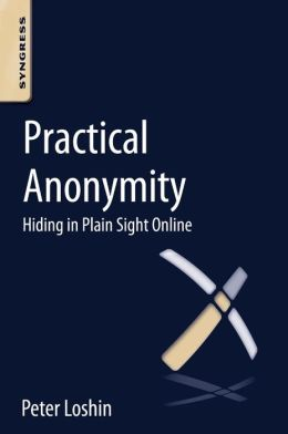 Practical Anonymity: Hiding in Plain Sight Online