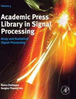 Academic Press Library in Signal Processing: Volume 3: Array and Statistical Signal Processing