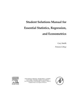 Student Solutions Manual for Essential Statistics, Regression, and Econometrics