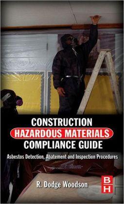 Construction Hazardous Materials Compliance Guide: Asbestos Detection, Abatement and Inspection Procedures