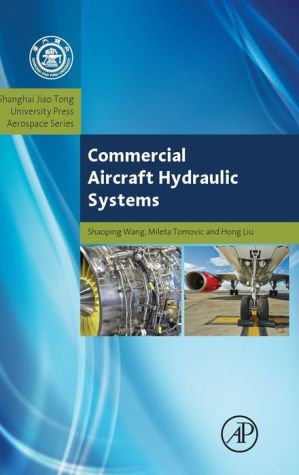 Commercial Aircraft Hydraulic Systems: Shanghai Jiao Tong University Press Aerospace Series