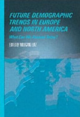 Future Demographic Trends in Europe and North America: What Can We Assume Today?