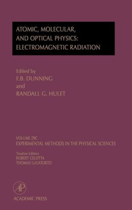 Electromagnetic Radiation: Atomic, Molecular, and Optical Physics: Atomic, Molecular, And Optical Physics: Electromagnetic Radiation