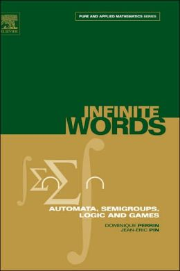 Infinite Words: Automata, Semigroups, Logic and Games