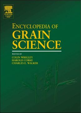 Encyclopedia of Grain Science