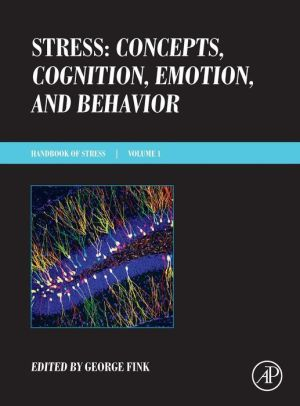 Stress: Concepts, Cognition, Emotion, and Behavior: Handbook in Stress Series Volume 1