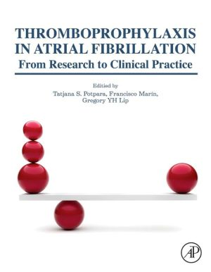 Thromboprophylaxis in Atrial Fibrillation: From Research to Clinical Practice