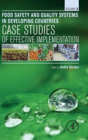 Food Safety and Quality in Developing Countries: Volume II: Case Studies of Effective Implementation