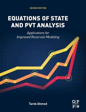 Equations of State and PVT Analysis: Applications for Improved Reservoir Modeling
