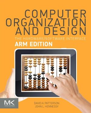 Computer Organization and Design: The Hardware Software Interface: ARM Edition