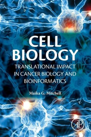 Cell Biology: Translational Impact in Cancer Biology and Bioinformatics