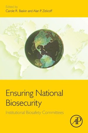 Ensuring National Biosecurity: Institutional Biosafety Committees