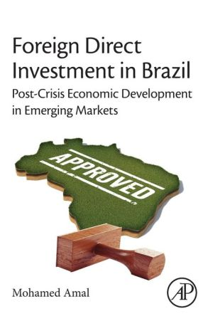 Foreign Direct Investment in Brazil: Post-Crisis Economic Development in Emerging Markets