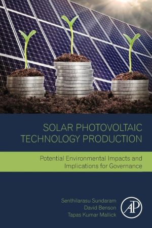 Solar Photovoltaic Technology Production: Potential environmental impacts and implications for governance